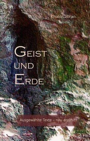 Khalil Gibran / Hans-Josef Fritschi. Geist und Erd