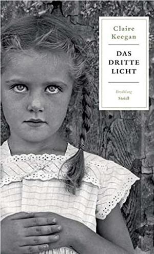 Claire Keegan / Hans-Christian Oeser. Das dritte Licht. Steidl, 2013.