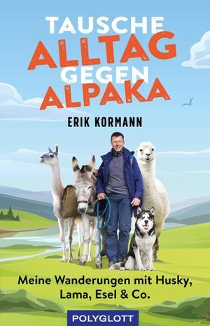 Kormann, Erik. Tausche Alltag gegen Alpaka - Unterwegs mit Husky, Lama, Esel & Co.. Polyglott Verlag, 2021.