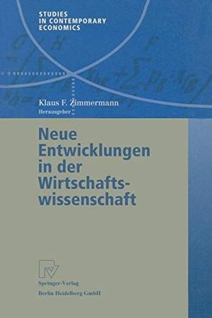 Klaus F. Zimmermann. Neue Entwicklungen in der Wirtschaftswissenschaft. Physica, 2002.