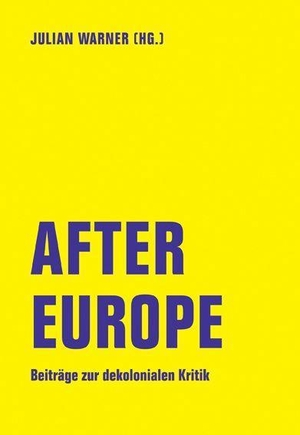 Warner, Julian (Hrsg.). After Europe - Beiträge z
