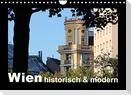 Wien - historisch und modern (Wandkalender 2022 DIN A4 quer)