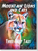 Mountain Lions and Cats