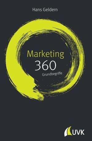 Hans Geldern. Marketing: 360 Grundbegriffe kurz erklärt. UVK, 2017.