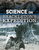 Science on Shackleton's Expedition
