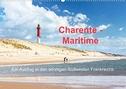 Charente-Maritime Ein Ausflug in den sonnigen Südwesten Frankreichs (Wandkalender 2021 DIN A2 quer)