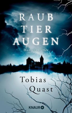 Quast, Tobias. Raubtieraugen - Horrorthriller. Knaur Taschenbuch, 2021.