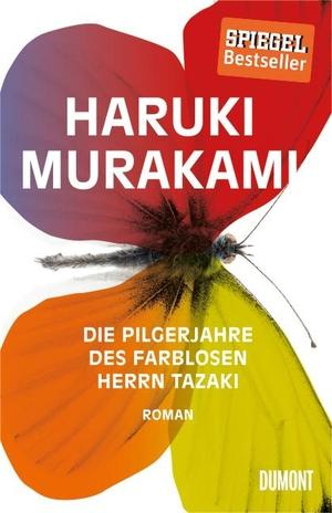 Haruki Murakami / Ursula Gräfe. Die Pilgerjahre des farblosen Herrn Tazaki - Roman. DuMont Buchverlag, 2014.