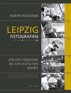 Naumann, Martin. Leipzig - Fotografien von den Fü