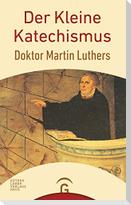 Der Kleine Katechismus Doktor Martin Luthers