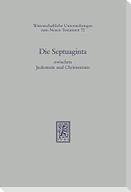 Die Septuaginta zwischen Judentum und Christentum