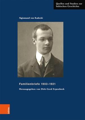 Sigismund von Radecki / Dirk-Gerd Erpenbeck / Michael Haderer. Familienbriefe 1903–1921 - . Herausgegeben von Dirk-Gerd Erpenbeck. Böhlau Köln, 2019.