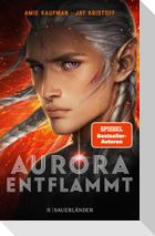 Aurora entflammt