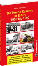 Die HENNE-KASERNE in Erfurt 1950-1990