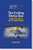 The Eroding Status-Quo: Power Struggles on the Temple Mount