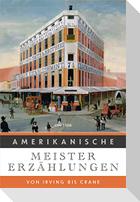 Amerikanische Meistererzählungen. Von Irving bis Crane