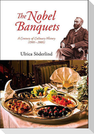 Nobel Banquets, The: A Century of Culinary History (1901-2001)