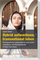 Hybrid aufwachsen, transnational leben