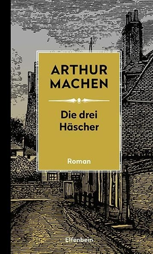 Arthur Machen / Joachim Kalka / Joachim Kalka / Joachim Kalka. Die drei Häscher - Roman. Elfenbein, 2019.