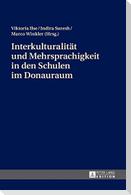 Interkulturalität und Mehrsprachigkeit in den Schulen im Donauraum