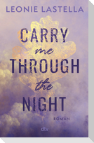 Carry me through the night