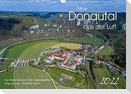 Mein Donautal aus der Luft (Wandkalender 2022 DIN A3 quer)