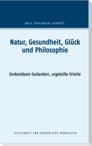 Natur, Gesundheit, Glück und Philosophie