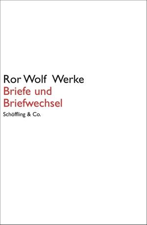 Wolf, Ror. Briefe und Briefwechsel. Schoeffling +