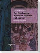 Das Renaissanceabenteuer, Muslime zu bekehren
