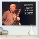 Internationale Meister des Jazz in Farbe (Premium, hochwertiger DIN A2 Wandkalender 2022, Kunstdruck in Hochglanz)