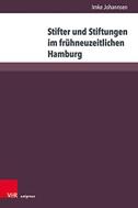 Stifter und Stiftungen im frühneuzeitlichen Hamburg