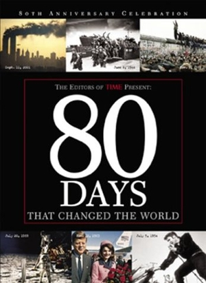 Time Magazine. 80 Days That Changed the World. TIM