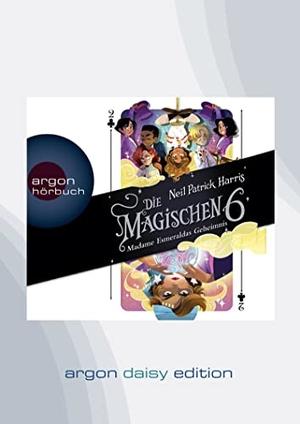 Neil Patrick Harris / Katrin Segerer / Simon Jäger / Lena Lindenbauer. Die Magischen Sechs - Madame Esmeraldas Geheimnis (DAISY Edition). Argon Sauerländer Audio ein Imprint von Argon Verlag, 2019.