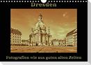 Dresden - Fotografien wie aus guten alten Zeiten (Wandkalender 2021 DIN A4 quer)