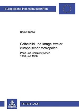 Daniel Kiecol. Selbstbild und Image zweier europäischer Metropolen - Paris und Berlin zwischen 1900 und 1930. Peter Lang GmbH, Internationaler Verlag der Wissenschaften, 2001.