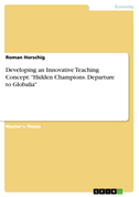 """Developing an Innovative Teaching Concept: """"Hidden Champions. Departure to Globalia"""""""