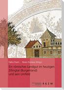 Ein römisches Landgut im heutigen Zillingtal (Burgenland) und sein Umfeld