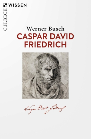 Busch, Werner. Caspar David Friedrich. Beck C. H., 2021.