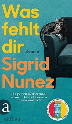 Nunez, Sigrid. Was fehlt dir - Roman. Aufbau Verlag GmbH, 2021.