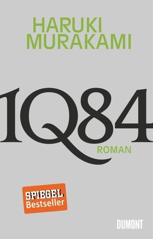 Haruki Murakami / Ursula Gräfe. 1Q84. Buch 1&2 - Roman. DuMont Buchverlag, 2012.