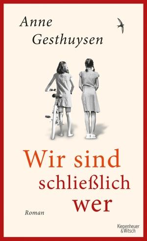 Gesthuysen, Anne. Wir sind schließlich wer - Roman. Kiepenheuer & Witsch GmbH, 2021.