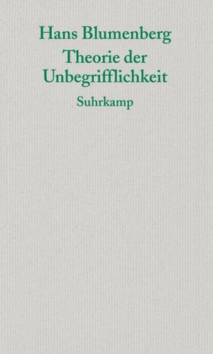 Hans Blumenberg / Anselm Haverkamp / Anselm Haverkamp. Theorie der Unbegrifflichkeit. Suhrkamp, 2007.