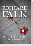 Chaos and Counterrevolution: After the Arab Spring