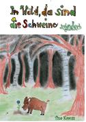 Im Wald, da sind die Schweine