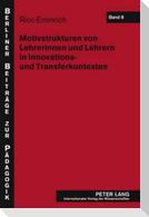 Motivstrukturen von Lehrerinnen und Lehrern in Innovations- und Transferkontexten