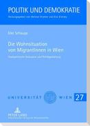 Die Wohnsituation von MigrantInnen in Wien