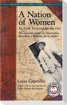 A Nation of Women: An Early Feminist Speaks Out: Mi Opinion Sobre Las Libertades, Derechos y Deberes de La Mujer