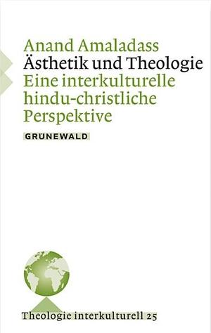 Amaladass, Anand. Ästethik und Theologie - Eine i