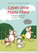 Leben ohne Mama Maus