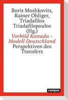 Vorbild Kanada - Modell Deutschland